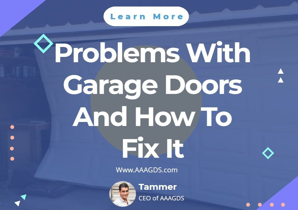Problems With Garage Doors And How To Fix It