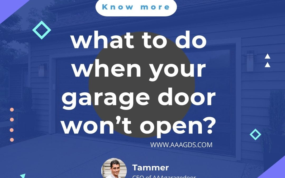 what to do when your garage door won't open?