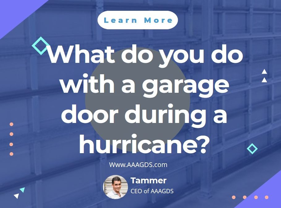 What do you do with a garage door during a hurricane?